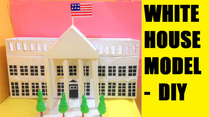White House Model School Project For Science Fair Model