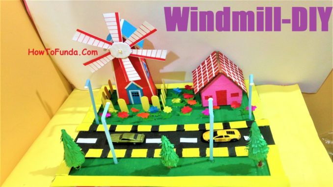 How To Make A Windmill For A School Science Project Diy School
